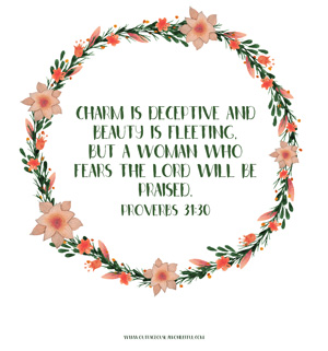 Proverbs 31:30 free printable from Outrageously Wonderful