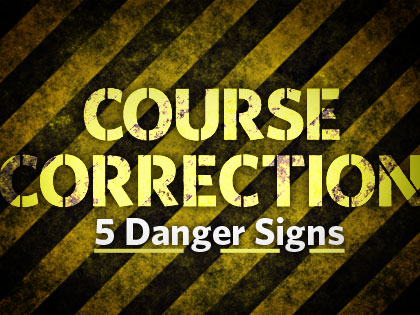 /13Feature_Course_Correction_5_Danger_Signs_1002_545008196.jpg
