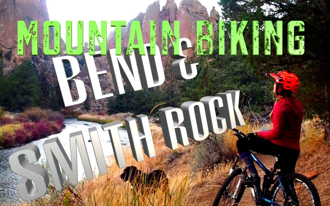 Mountain Biking in & around Bend OR