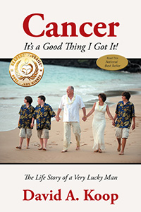 Cancer It's a Good Thing I Got It! The Life Story of a Very Lucky Man book cover