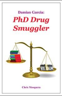 Damian Garcia: PhD Drug Smuggler book cover
