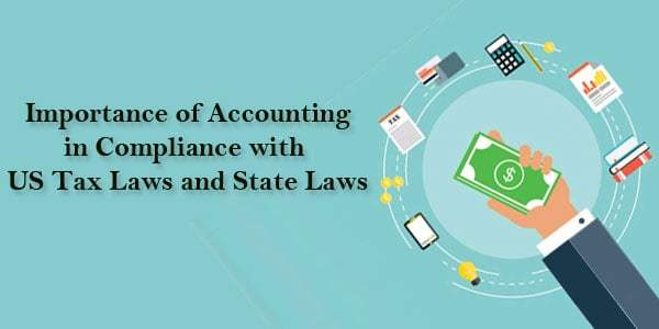 The Importance of Accounting in Compliance with US Tax Laws and State Laws