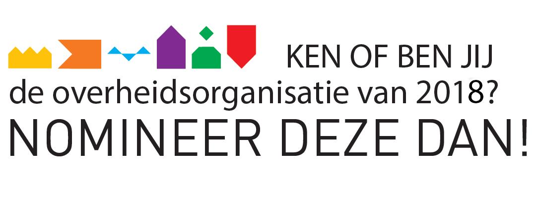 Verkiezingen Beste Overheidsorganisatie en Overheidsmanager 2018 zijn geopend.