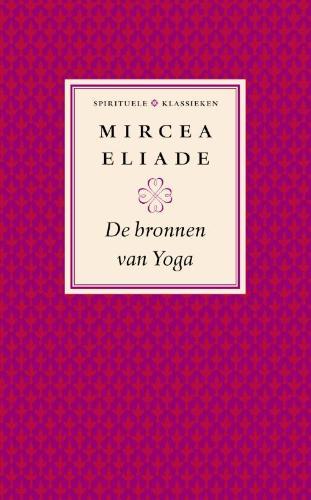 De bronnen van yoga, Mircea Eliade