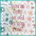 youre-only-as-old-as-you-feel