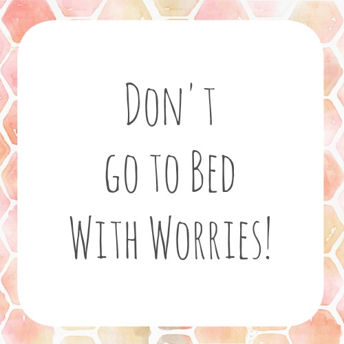dont-go-to-bed-with-worries
