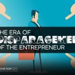Entrepreneurship, The Era of Disparagement Of The Entrepreneur, Over The Top SEO