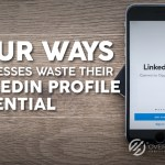 LinkedIn Profile, Four Ways Businesses Waste Their LinkedIn Profile Potential, Over The Top SEO