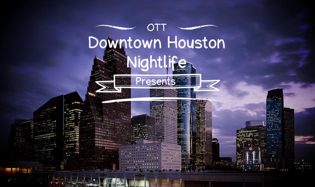 downtown houston nightlife, Midtown Houston Bars, Over The Top SEO