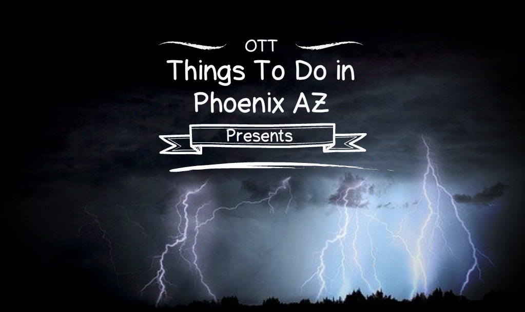 Things To Do in Phoenix AZ, Things To Do in Phoenix AZ, Over The Top SEO