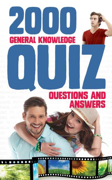 2000 General Knowledge Quiz Questions and Answers
