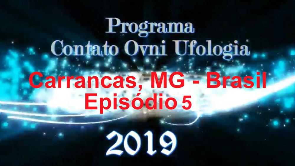 Programa Contato OVNI Ufologia 2019 – Carrancas MG: Uma cidade visitada por OVNIs – 5º Episódio