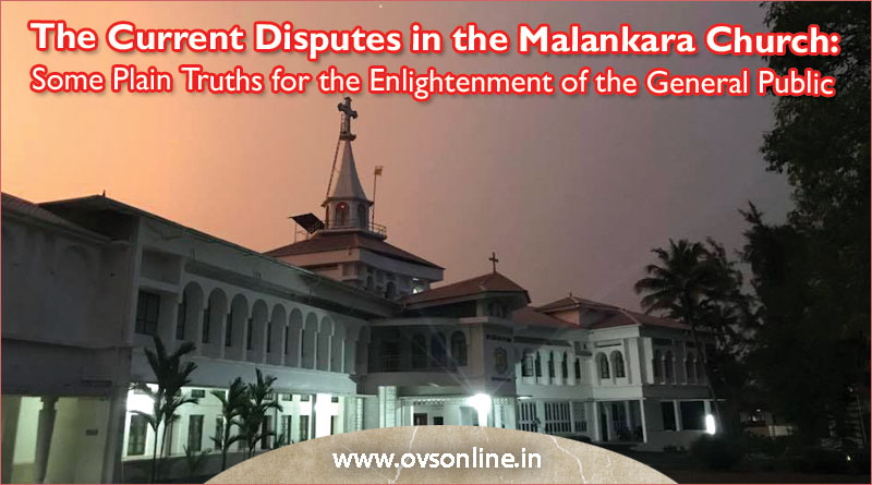 The Current Disputes in the Malankara Church : Some Plain Truths for the Enlightenment of the General Public