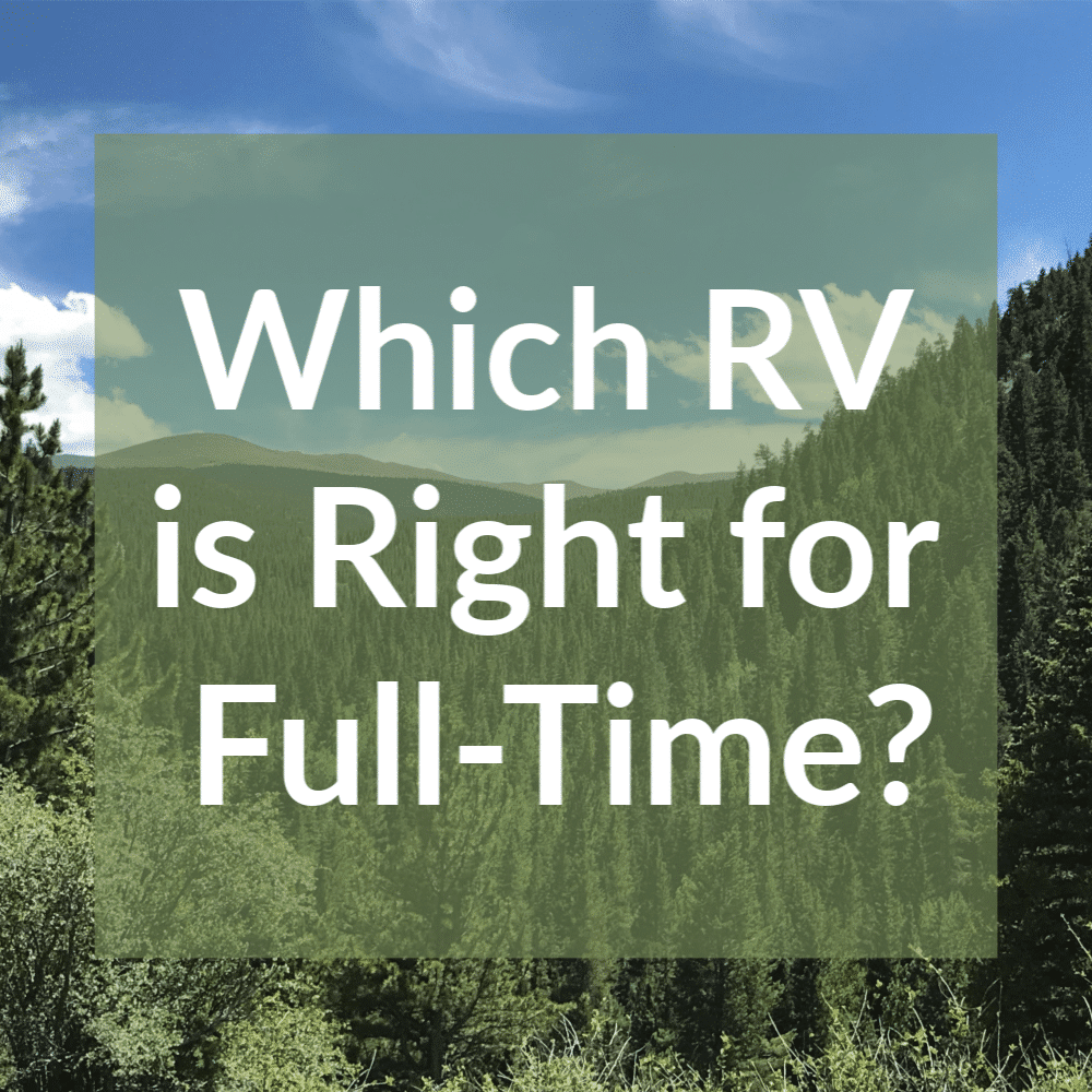 Which RV to Full Time
