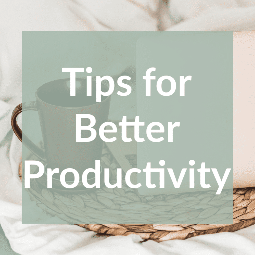 5 Productivity Tips