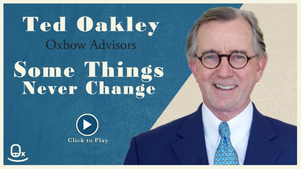 Ted-Oakley-Oxobow-Advisors-Some-Things-Never-Change