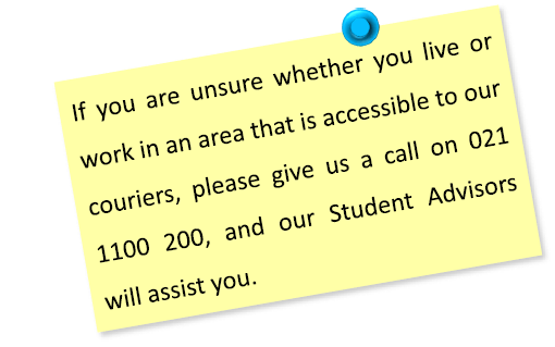 If you are unsure whether you are in an area that is accessible to our couriers, please call 021 1100 200