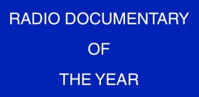 Radio Documentary Of The Year