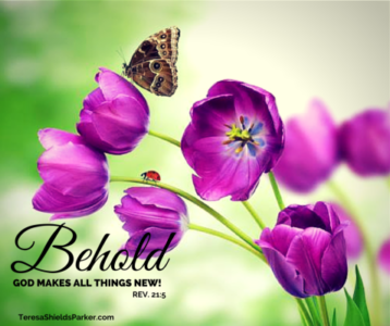THE LORD IS MAKING ALL THINGS NEW