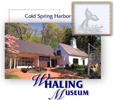 Cold Spring Harbor Whaling Museum | Oyster-Bay East ...
