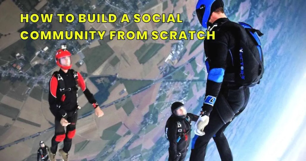 how-to-build-social-community-from-scratch