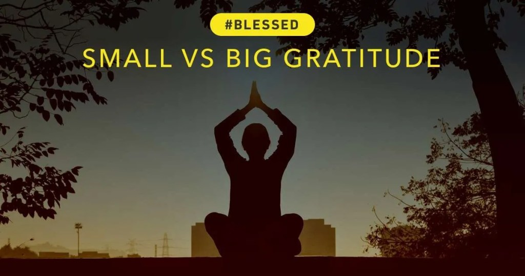 small-vs-big-gratitude