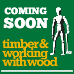 Timber & Working with Wood Show 2015 – Coming Soon