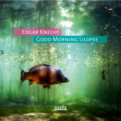 Good Morning Lilofee - Edgar Knecht