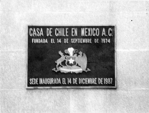 Imagen 5. Placa de la Casa de Chile en México, instalada en su sede de calle Mercaderes N° 52, inaugurada el 14 de diciembre de 1987, en México D.F.