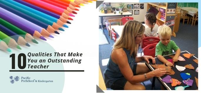 10 Qualities That Make You an Outstanding Teacher
