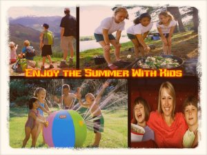 Enjoy this summer with your kids
