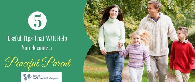 5 Useful Tips That Will Help You Become a Peaceful Parent