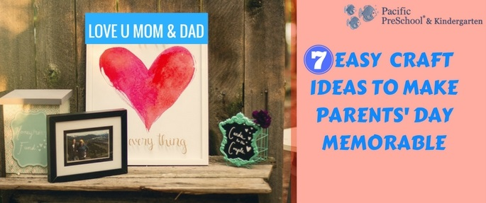 7 Easy Craft Ideas To Make Parents Day Memorable