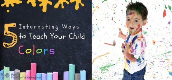 Interesting ways to teach your child colors