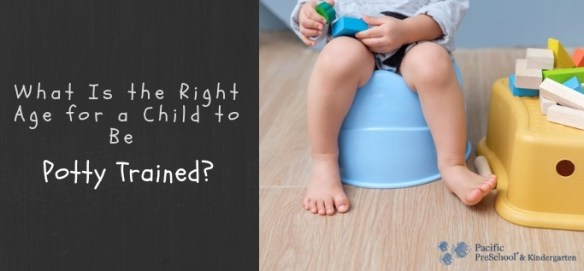 Right age for a child to be potty trained
