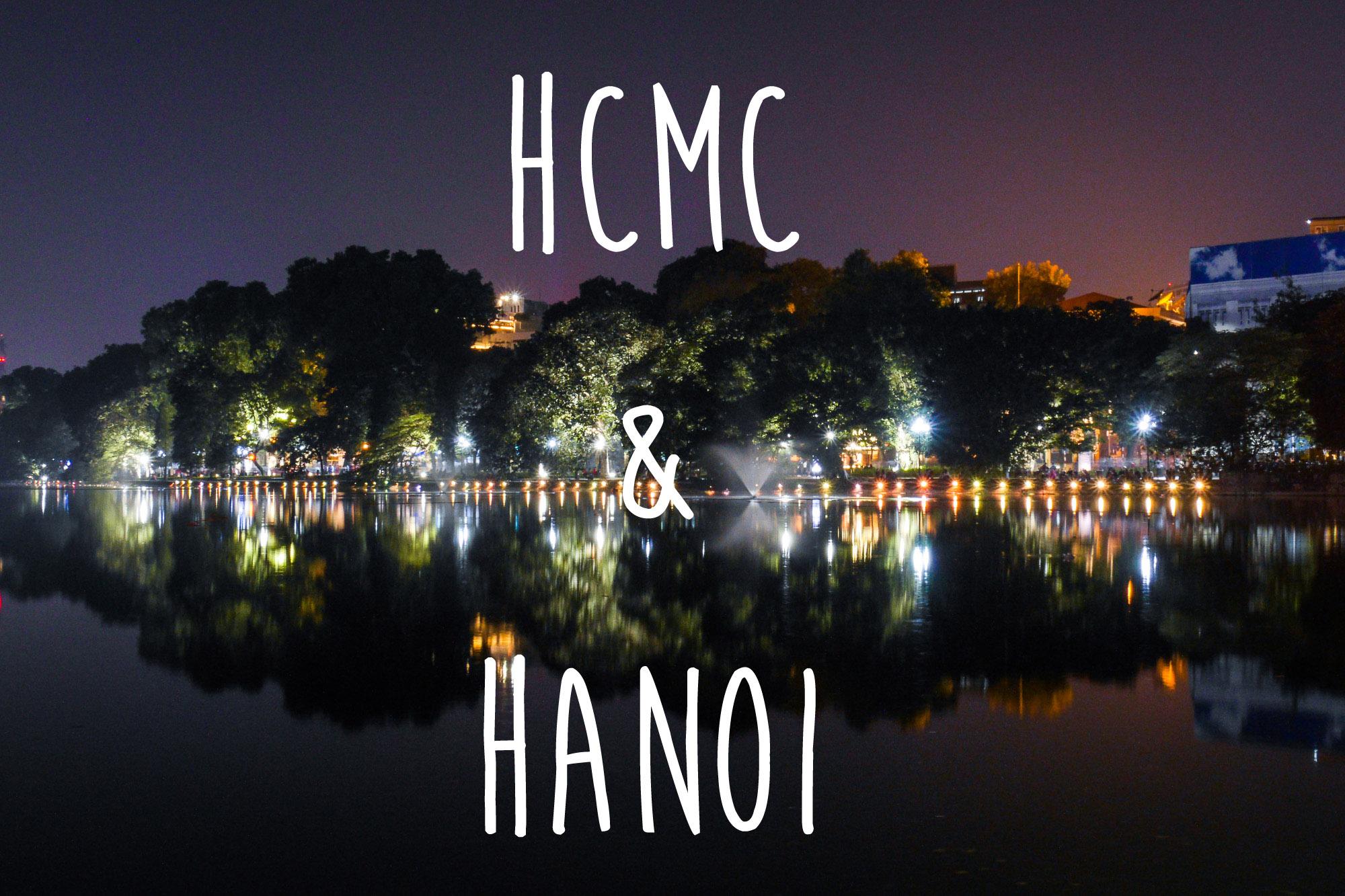 Ho Chi Minh City and Hanoi