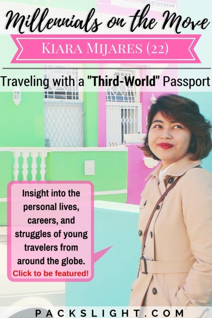 Meet millennial on the move, Kiara Mijares, age 22. Learn more about her story as young woman who travels the globe, despite having a more restrictive passport than most.  Check out the Millennials on the Move series, and get featured yourself if you're age 18-26 and an avid traveler¡