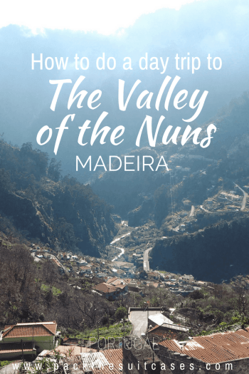 A day trip to the Valley of the Nuns, Madeira (Curral das Freiras) | PACK THE SUITCASES