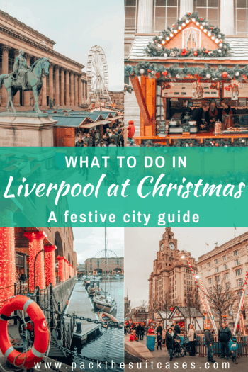 17 things to do in Liverpool at Christmas | PACK THE SUITCASES
