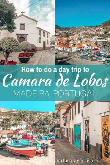 How to do a day trip to Camara de Lobos, Madeira   PACK THE SUITCASES