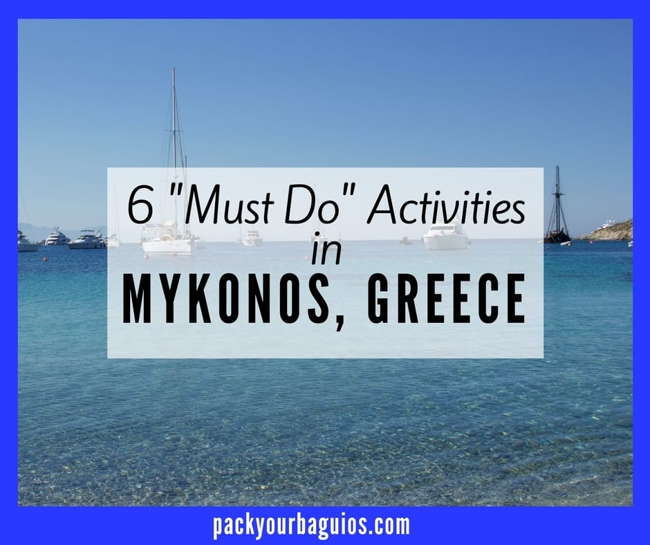 "6 ""Must Do"" Activities in Mykonos, Greece"