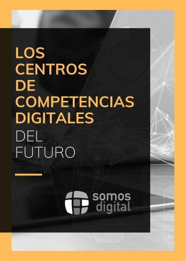 Los Centros de Competencias Digitales del Futuro