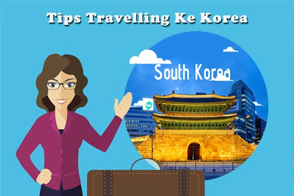 tips travelling ke korea selatan