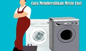Cara Membersihkan Mesin Cuci