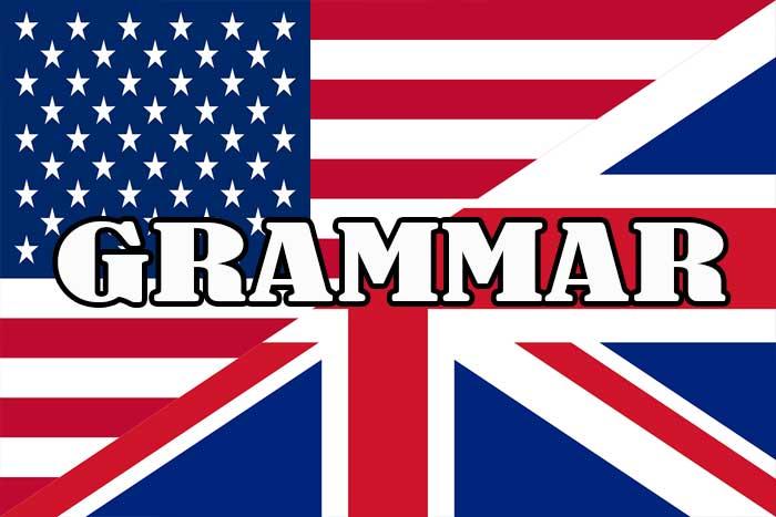 Grammar American English dan British English