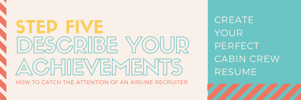 Step Five - Describe your achievements - Create Your Perfect Cabin Crew Resume-5