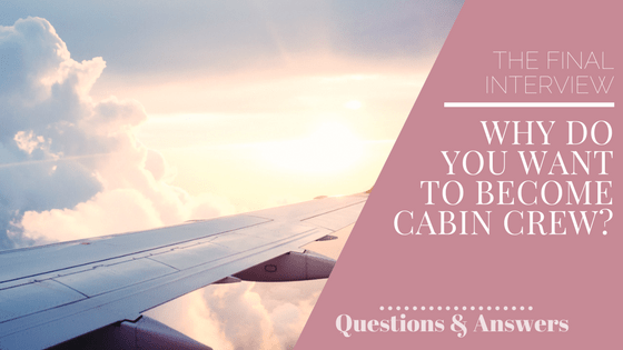 Why Do You Want to Become Cabin Crew?