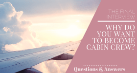 The cabin crew Final Interview - Questions and answers - Why do you want to become cabin crew?