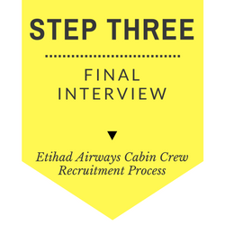 Etihad Airways Cabin Crew recruitment step by step process 2017 - Step Three - Final Interview
