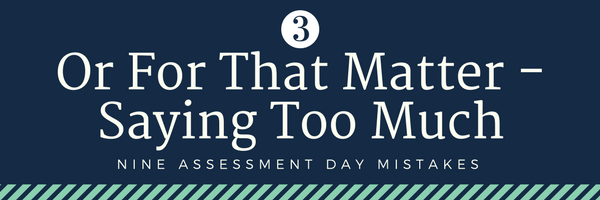 Nine cabin crew assessment day mistakes - 3. Or for that matter, saying too much